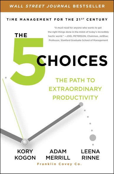The 5 Choices: The Path to Extraordinary Productivity [Paperback] Cover