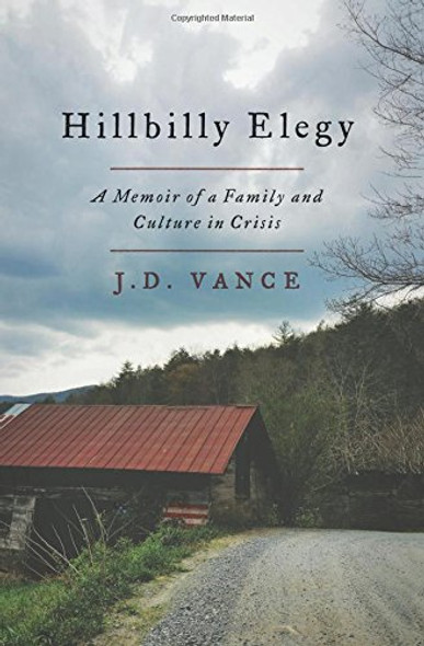 Hillbilly Elegy: A Memoir of a Family and Culture in Crisis [Hardcover] Cover