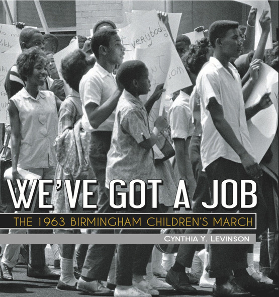 We've Got a Job: The 1963 Birmingham Children's March [Paperback] Cover