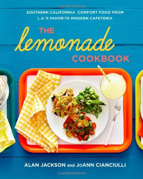 The Lemonade Cookbook: Southern California Comfort Food from L.A.'s Favorite Modern Cafeteria [Hardcover] Cover