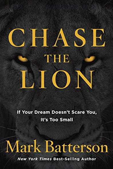Chase the Lion: If Your Dream Doesn't Scare You, It's Too Small [Hardcover] Cover