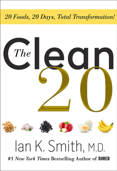 The Clean 20: 20 Foods, 20 Days, Total Transformation [Hardcover] Cover