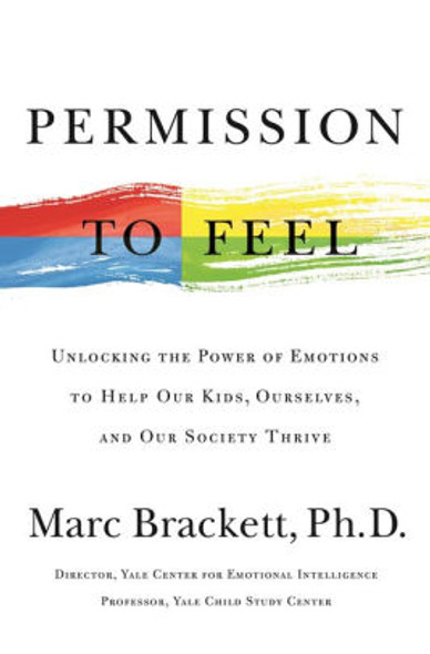 Permission to Feel: Unlocking the Power of Emotions to Help Our Kids, Ourselves, and Our Society Thrive [Hardcover] Cover