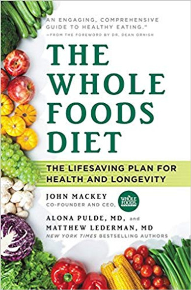 The Whole Foods Diet: The Lifesaving Plan for Health and Longevity [Paperback] Cover