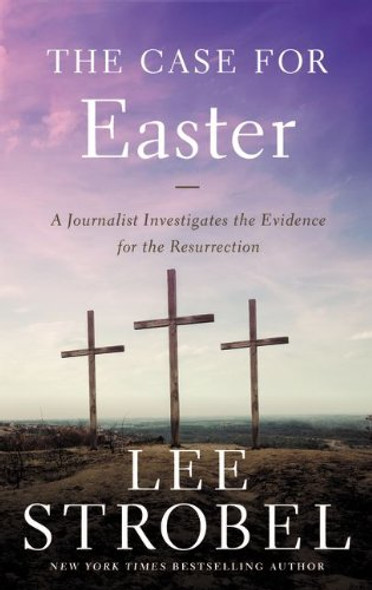 The Case for Easter: A Journalist Investigates the Evidence for the Resurrection (Case for ... Series) [Mass Market Paperback] Cover