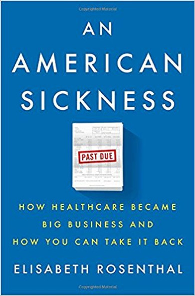 An American Sickness: How Healthcare Became Big Business and How You Can Take It Back [Hardcover] Cover