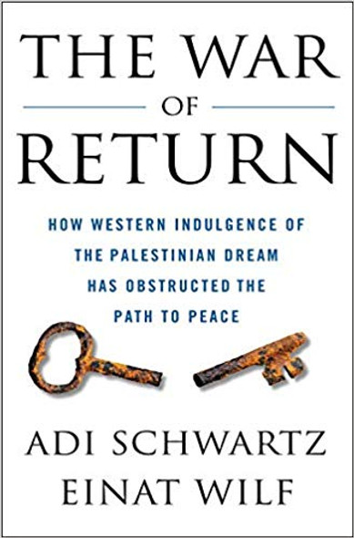 The War of Return: How Western Indulgence of the Palestinian Dream Has Obstructed the Path to Peace [Hardcover] Cover
