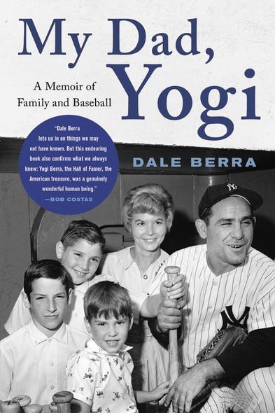 My Dad, Yogi: A Memoir of Family and Baseball [Paperback] Cover