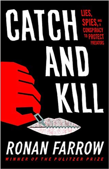 Catch and Kill: Lies, Spies, and a Conspiracy to Protect Predators [Hardcover] Cover