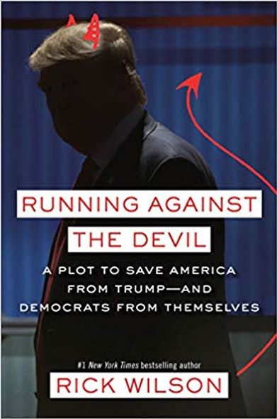 Running Against the Devil: A Plot to Save America from Trump--And Democrats from Themselves [Hardcover] Cover