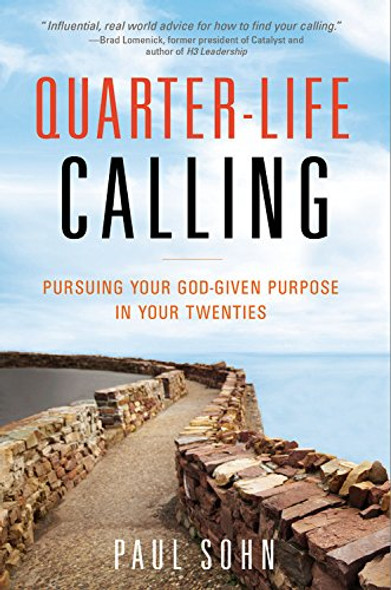 Quarter-Life Calling: Pursuing Your God-Given Purpose in Your Twenties Cover