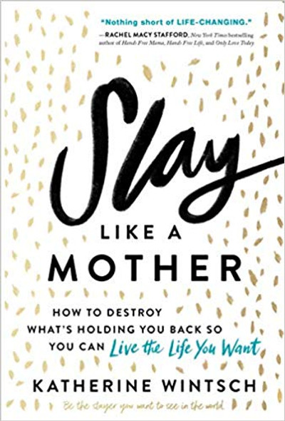 Slay Like a Mother: How to Destroy What's Holding You Back So You Can Live the Life You Want [Paperback] Cover