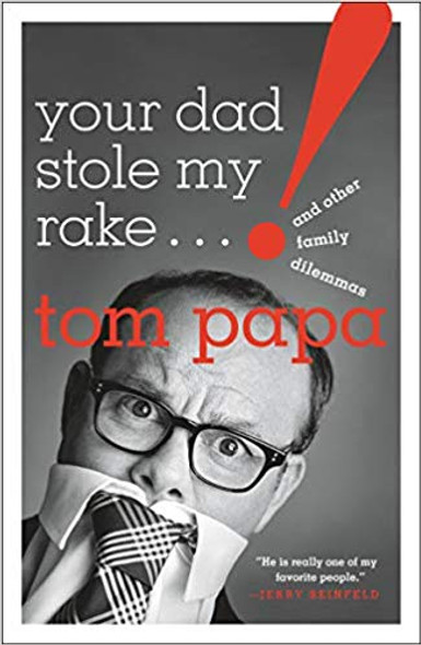 Your Dad Stole My Rake: And Other Family Dilemmas [Paperback] Cover
