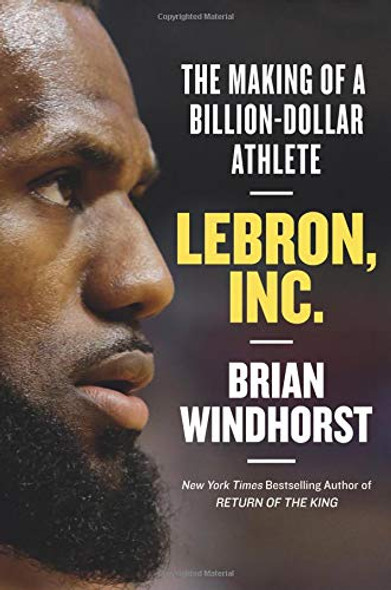 Lebron, Inc.: The Making of a Billion-Dollar Athlete [Paperback] Cover