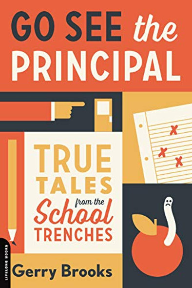 Go See the Principal: True Tales from the School Trenches [Hardcover] Cover