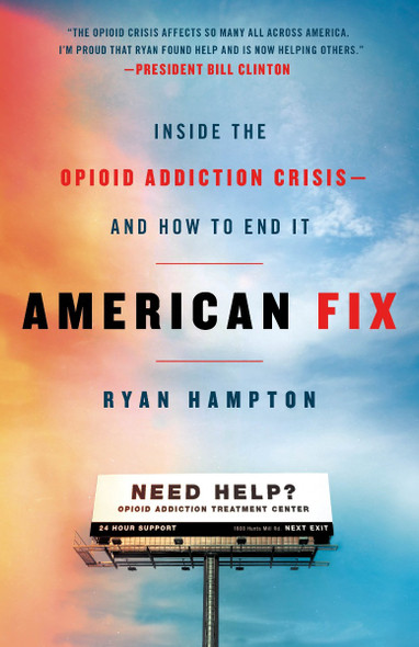 American Fix: Inside the Opioid Addiction Crisis - And How to End It [Hardcover] Cover