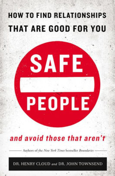 Safe People: How to Find Relationships That Are Good for You and Avoid Those That Aren't [Paperback] Cover