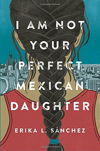 I Am Not Your Perfect Mexican Daughter [Hardcover] Cover