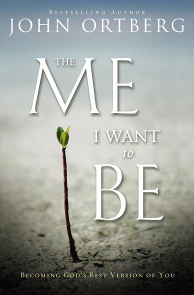 The Me I Want to Be: Becoming God's Best Version of You [Paperback] Cover