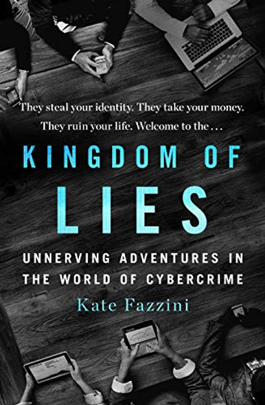 Kingdom of Lies: Unnerving Adventures in the World of Cybercrime [Hardcover] Cover