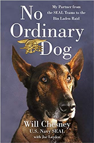 No Ordinary Dog: My Partner from the Seal Teams to the Bin Laden Raid [Hardcover] Cover