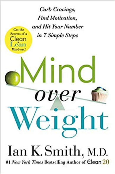 Mind Over Weight: Curb Cravings, Find Motivation, and Hit Your Number in 7 Simple Steps [Hardcover] Cover