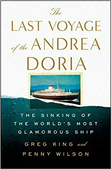 The Last Voyage of the Andrea Doria: The Sinking of the World's Most Glamorous Ship [Hardcover] Cover