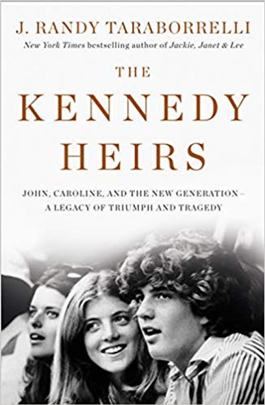 The Kennedy Heirs: John, Caroline, and the New Generation - A Legacy of Triumph and Tragedy [Hardcover] Cover