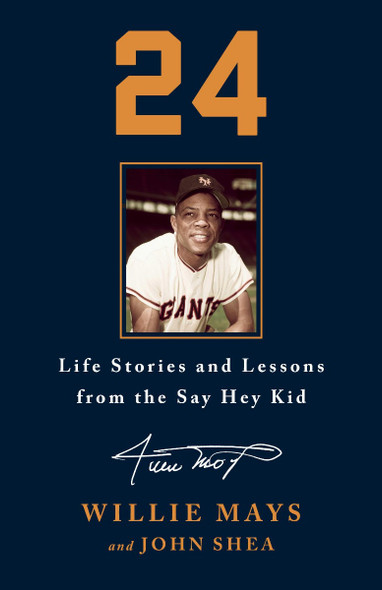 24: Life Stories and Lessons from the Say Hey Kid [Hardcover] Cover