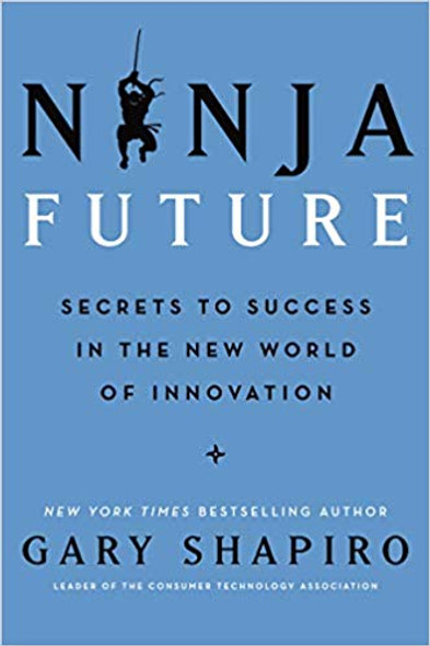 Ninja Future: Secrets to Success in the New World of Innovation [Hardcover] Cover