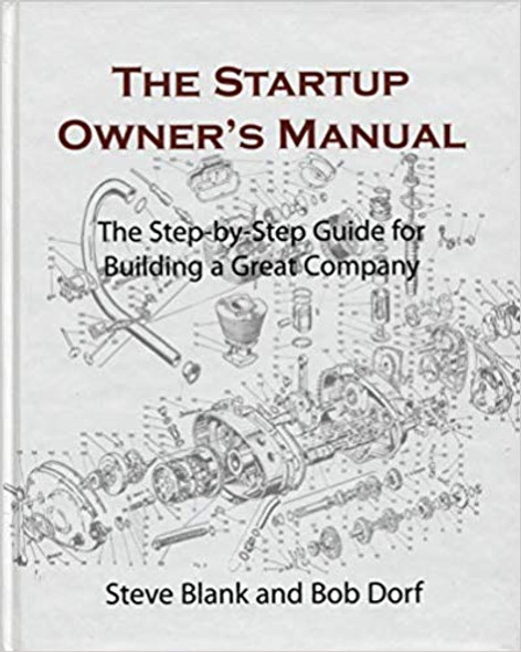 The Startup Owner's Manual: The Step-By-Step Guide for Building a Great Company [Hardcover] Cover