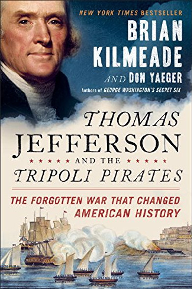 Thomas Jefferson and the Tripoli Pirates: The Forgotten War That Changed American History [Paperback] Cover