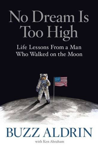 No Dream Is Too High: Life Lessons from a Man Who Walked on the Moon [Hardcover] Cover