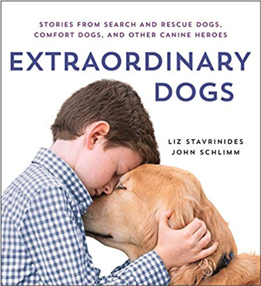 Extraordinary Dogs: Stories from Search and Rescue Dogs, Comfort Dogs, and Other Canine Heroes [Hardcover] Cover