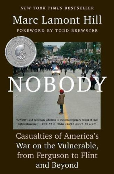 Nobody: Casualties of America's War on the Vulnerable, from Ferguson to Flint and Beyond [Paperback] Cover