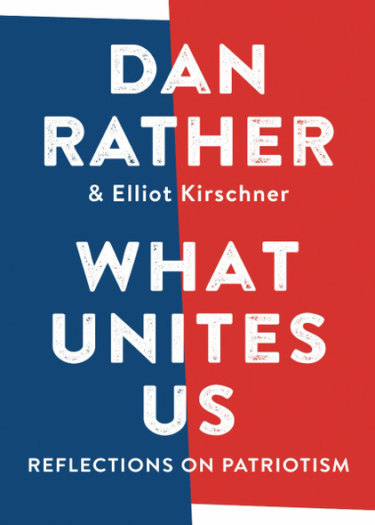 What Unites Us: Reflections on Patriotism [Hardcover] Cover