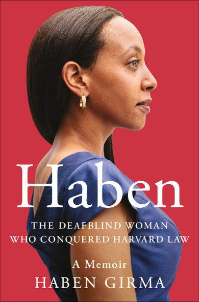 Haben: The Deafblind Woman Who Conquered Harvard Law [Paperback] Cover
