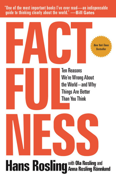 Factfulness: Ten Reasons We're Wrong about the World--And Why Things Are Better Than You Think [Paperback] Cover