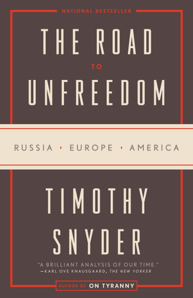 The Road to Unfreedom: Russia, Europe, America [Paperback] Cover