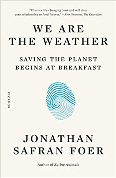 We Are the Weather: Saving the Planet Begins at Breakfast [Paperback] Cover