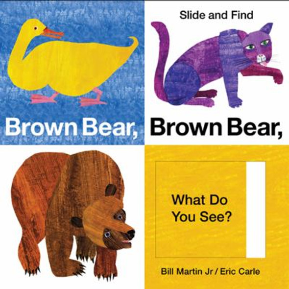 Brown Bear, Brown Bear, What Do You See? Slide and Find Cover