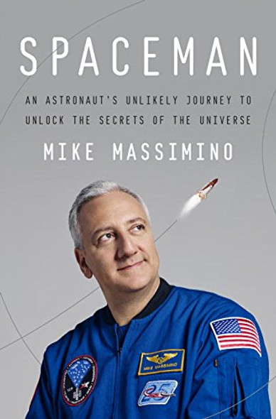Spaceman: An Astronaut's Unlikely Journey to Unlock the Secrets of the Universe [Hardcover] Cover