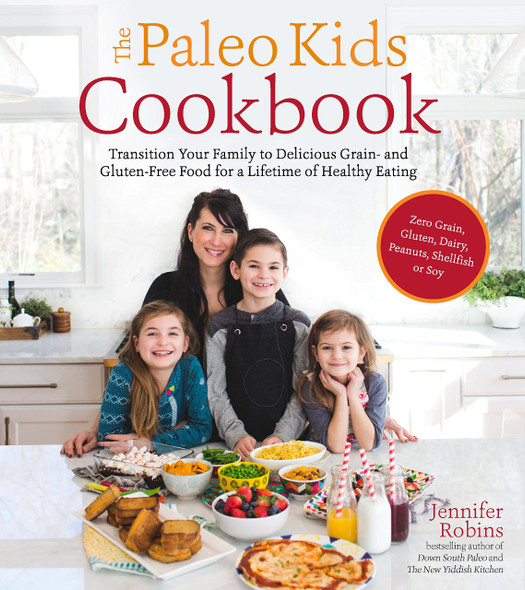 The Paleo Kids Cookbook: Transition Your Family to Delicious Grain- And Gluten-Free Food for a Lifetime of Healthy Eating [Paperback] Cover