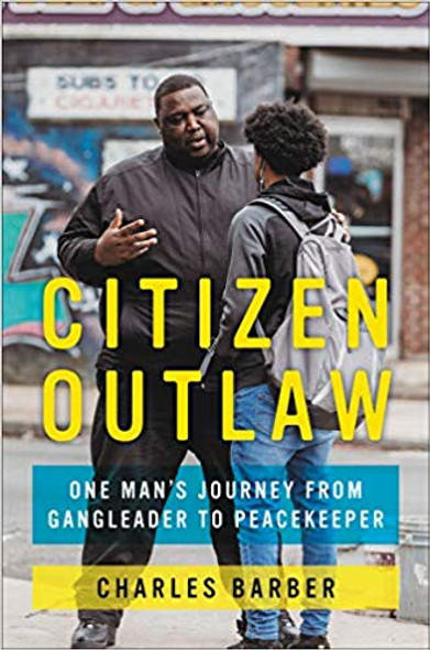 Citizen Outlaw: One Man's Journey from Gangleader to Peacekeeper [Hardcover] Cover