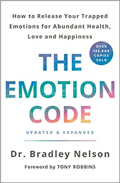The Emotion Code: How to Release Your Trapped Emotions for Abundant Health, Love, and Happiness (Updated and Expanded Edition) [Hardcover] Cover