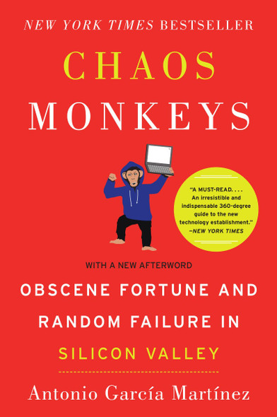 Chaos Monkeys: Obscene Fortune and Random Failure in Silicon Valley [Paperback] Cover