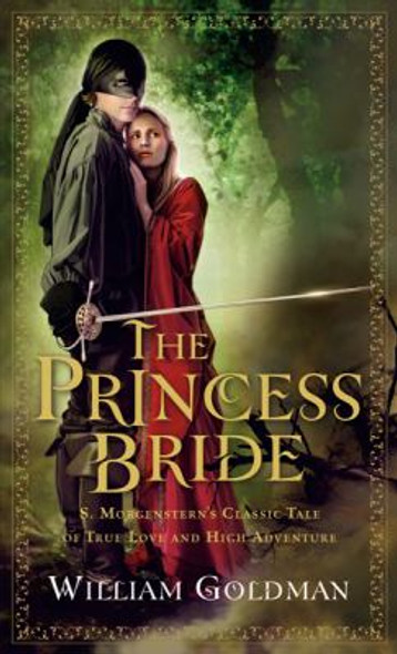 The Princess Bride : S. Morgenstern's Classic Tale of True Love and High Adventure [Mass Market Paperback] Cover