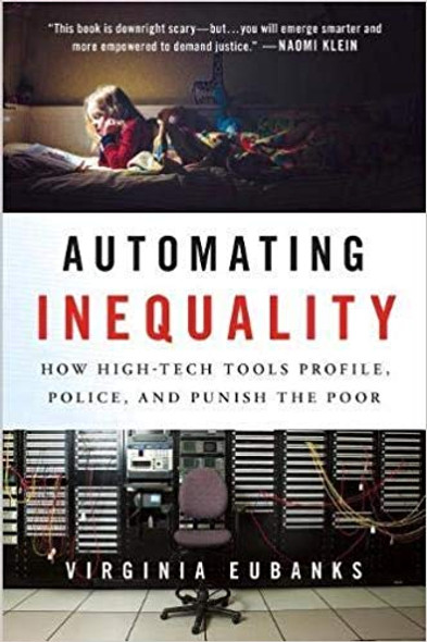 Automating Inequality: How High-Tech Tools Profile, Police, and Punish the Poor [Hardcover] Cover