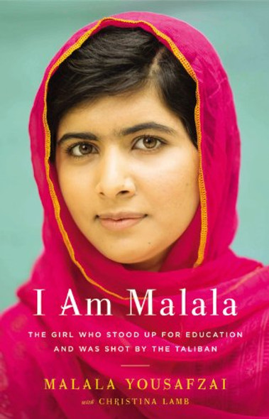 I Am Malala: The Girl Who Stood Up for Education and Was Shot by the Taliban [Hardcover] Cover