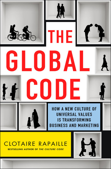 The Global Code: How a New Culture of Universal Values Is Reshaping Business and Marketing [Hardcover] Cover